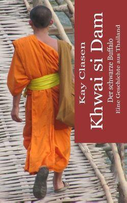 Khwai si Dam von Clasen,  Kay