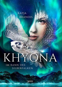 Khyona (1). Im Bann des Silberfalken von Brandis,  Katja