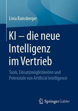 KI – die neue Intelligenz im Vertrieb von Rainsberger,  Livia