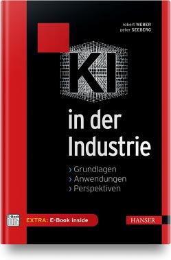 KI in der Industrie von Seeberg,  Peter, Weber,  Robert