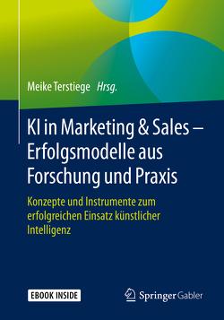 KI in Marketing & Sales – Erfolgsmodelle aus Forschung und Praxis von Terstiege,  Meike
