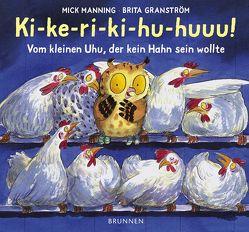 Ki-ke-ri-ki-hu-huuu! von Fröse-Schreer,  Irmtraut, Granström,  Brita, Manning,  Mick