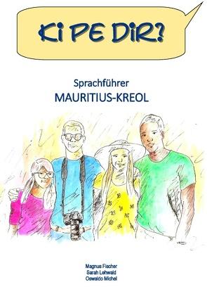 Ki pe dir? von Fischer,  Magnus, Lehwald,  Sarah, Michel,  Oswaldo