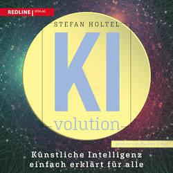 KI-volution von Böker,  Markus, Holtel,  Stefan