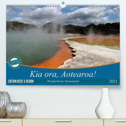 Kia ora, Aotearoa – Wunderbares Neuseeland (Premium, hochwertiger DIN A2 Wandkalender 2021, Kunstdruck in Hochglanz) von Flori0