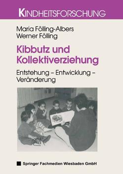 Kibbutz und Kollektiverziehung von Fölling,  Werner, Fölling-Albers,  Maria