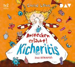 Kicheritis – Anstecken erlaubt! von Horne,  Sarah, Lowe,  Gwen, Rothfuss,  Ilse, Schoen,  Robert