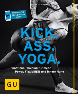 Kick Ass Yoga von Lieberberg,  Jelena
