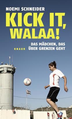 Kick it, Walaa! von Schneider,  Noemi
