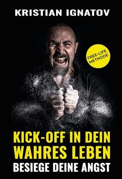 Kick-Off in Dein Wahres Leben von Ignatov,  Kristian