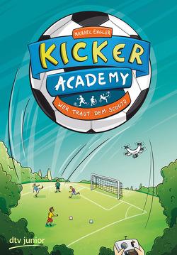 Kicker Academy 2 – Wer traut dem Scout? von Engler,  Michael, Kühler,  Anna-Lena