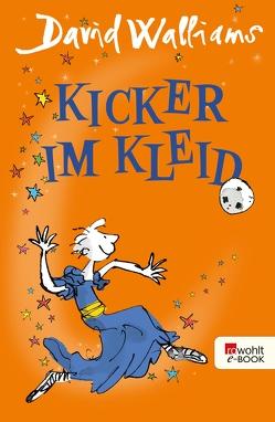 Kicker im Kleid von Blake,  Quentin, Haentjes-Holländer,  Dorothee, Walliams,  David
