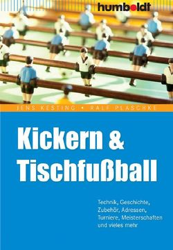 Kickern & Tischfußball von Kesting,  Jens, Plaschke,  Ralf