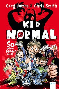 Kid Normal (1). So sehen Helden aus! von Frey,  Raimund, James,  Greg, Koob-Pawis,  Petra, Smith,  Chris