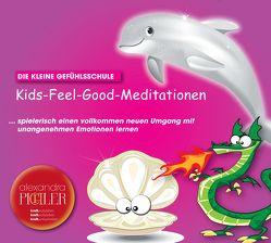 Kids-Feel-Good-Meditationen von Pichler,  Alexandra