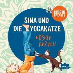 Sina und die Yogakatze von Karven,  Ursula, Mika,  Rudi