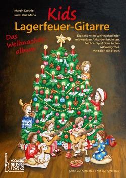 Kids Lagerfeuer-Gitarre. Das Weihnachtsalbum. Ohne CD von Kuhnle,  Martin, Maria,  Heidi