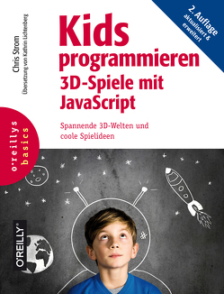 Kids programmieren 3D-Spiele mit JavaScript von Lichtenberg,  Kathrin, Strom,  Chris