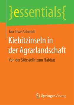 Kiebitzinseln in der Agrarlandschaft von Schmidt,  Jan-Uwe