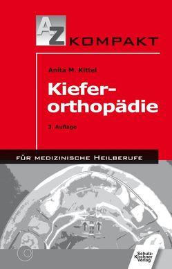 Kieferorthopädie von Kittel,  Anita M