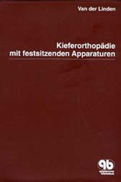 Kieferorthopädie mit festsitzenden Apparaturen von Diernberger,  Rolf, Koch,  Wilhelm, van der Linden,  Frans P.