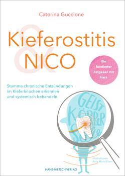 Kieferostitis & Nico ganzheitlich heilen von Eisen,  Anja-Maria, Guccione,  Caterina