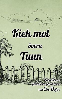 Kiek mol övern Tuun von Deffert,  Elke