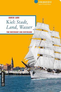 Kiel: Stadt, Land, Wasser von Lark,  Karen