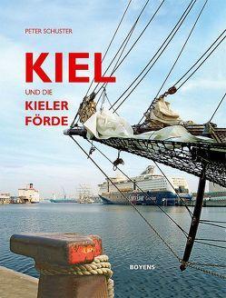 Kiel und die Kieler Förde von Schuster,  Peter