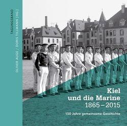 Kiel und die Marine 1865–2015 von Auge,  Oliver, Tillmann,  Doris