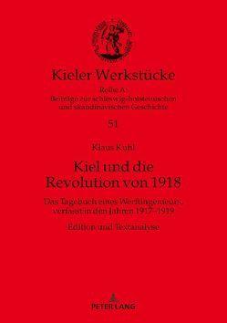 Kiel und die Revolution von 1918 von Kuhl,  Klaus