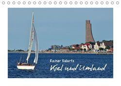 Kiel und Umland (Tischkalender 2018 DIN A5 quer) von Kulartz,  Rainer