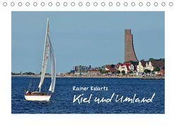 Kiel und Umland (Tischkalender 2019 DIN A5 quer) von Kulartz,  Rainer