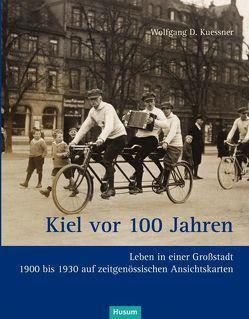 Kiel vor 100 Jahren von Kuessner,  Wolfgang D., Tillmann,  Doris, Wierobski,  Wendi Marina