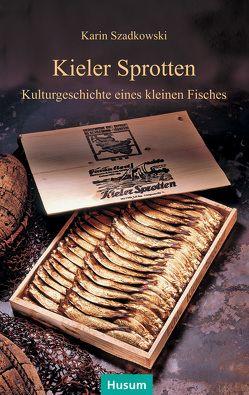 Kieler Sprotten von Szadkowski,  Karin