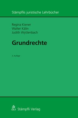 Grundrechte von Kälin,  Walter, Kiener,  Regina, Wyttenbach,  Judith