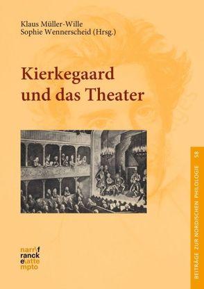 Kierkegaard und das Theater von Müller-Wille,  Klaus, Wennerscheid,  Sophie