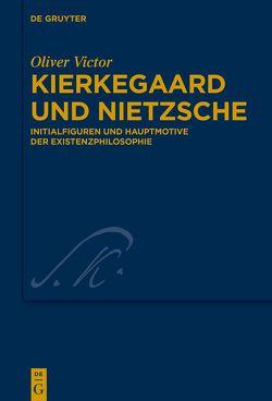 Kierkegaard und Nietzsche von Victor,  Oliver