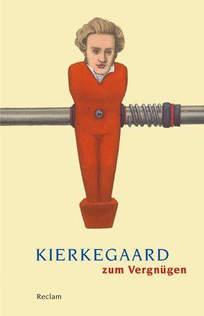 Kierkegaard zum Vergnügen von Deuser,  Hermann, Kleinert,  Markus