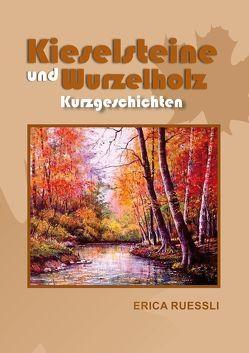 Kieselsteine und Wurzelholz von Ruessli,  Erica