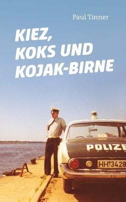 Kiez, Koks und Kojakbirne von Tinner,  Paul