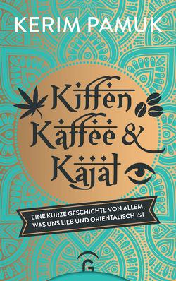 Kiffen, Kaffee und Kajal von Pamuk,  Kerim