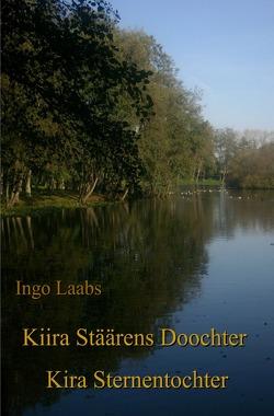 Kiira Stäärens Doochter – Kira Sternentochter von Laabs,  Ingo