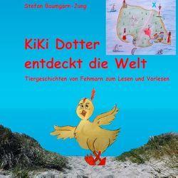Kiki Dotter entdeckt die Welt von Baumgarn-Jung,  Stefan