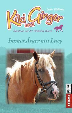 Kiki und Ginger – Immer Ärger mit Lucy von Williams,  Leslie
