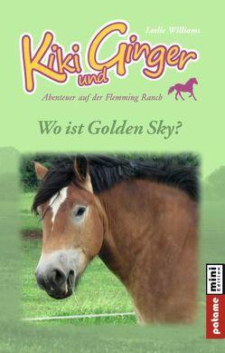 Kiki und Ginger – Wo ist Golden Sky? von Williams,  Leslie