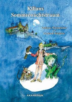 Kilians Sommernachtstraum von Hainlein,  Gerhard, Mettenleiter,  Andreas
