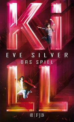 KILL von Jakubeit,  Alice, Silver,  Eve