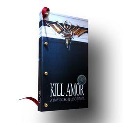 KILL AMOR (Gebundene Ausgabe) von JOREL THE CRYING GENTLEMAN