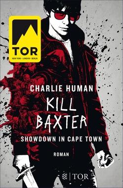 Kill Baxter. Showdown in Cape Town von Drechsler,  Clara, Hellmann,  Harald, Human,  Charlie